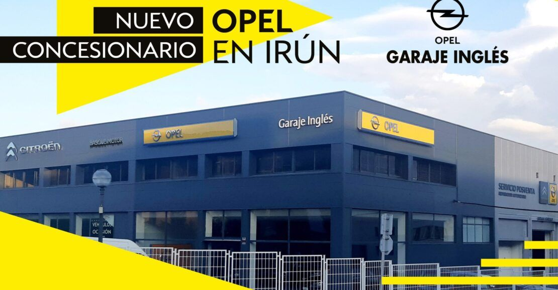 Nueva Apertura Opel Garaje Inglés en Irún - Grupo Gorla